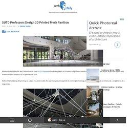 SUTD Professors Design 3D Printed Mesh Pavilion