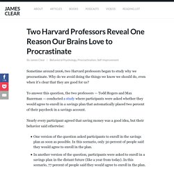Two Harvard Professors Reveal Why We Procrastinate