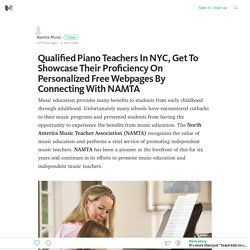 Qualified Piano Teachers In NYC, Get To Showcase Their Proficiency On Personalized Free Webpages By… – Medium