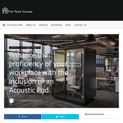 Enhance the proficiency of your workplace with the inclusion of an Acoustic Pod. - Flat Pack Houses