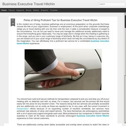 Business Executive Travel Hitchin : Perks of Hiring Proficient Taxi for Business Executive Travel Hitchin
