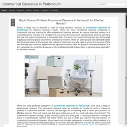 Commercial Clearance in Portsmouth: Why to Concern Proficient Commercial Clearance in Portsmouth for Effective Results?