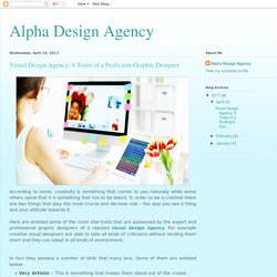 Alpha Design Agency: Visual Design Agency: 6 Traits of a Proficient Graphic Designer