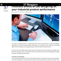 Proficient Effects of CAD designing on your industrial product performance