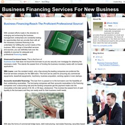 Business Financing Services For New Business: Business Financing-Reach The Proficient Professional Source!