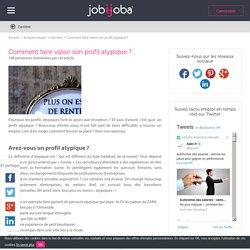 Profil atypique : faites-le valoir dans votre recherche d'emploi
