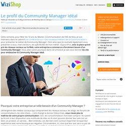 Le profil du Community Manager idéal - WiziShop Blog Ecommerce