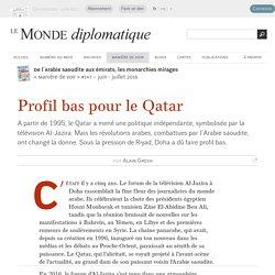 Profil bas pour le Qatar, par Alain Gresh (Le Monde diplomatique, juin 2016)
