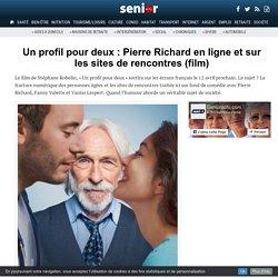 Un profil pour deux : Pierre Richard en ligne et sur les sites de rencontres (film) - 06/03/17