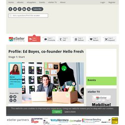 Profile: Ed Boyes, co-founder Hello Fresh