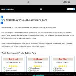 10 Best Low Profile Hugger Ceiling Fans [Reviewed 2020]