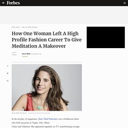 How One Woman Left A High Profile Fashion Career To Give Meditation A Makeover