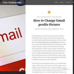 How to Change Gmail profile Picture – Live Technicians