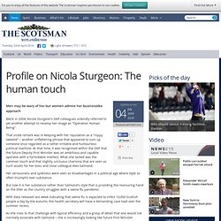 Profile on Nicola Sturgeon: The human touch - News