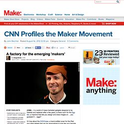 CNN Profiles the Maker Movement