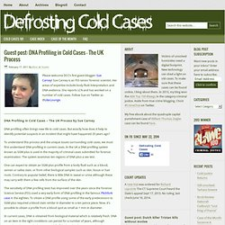 Guest post: DNA Profiling in Cold Cases - The UK Process - Defrosting Cold Cases