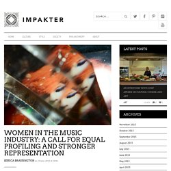 Women in the Music Industry: A Call for Equal Profiling and Stronger Representation - Impakter