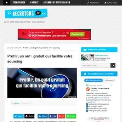 Profilr, un outil gratuit qui facilite votre sourcing