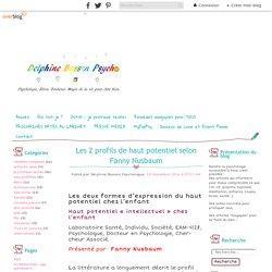 Les 2 profils de haut potentiel selon Fanny Nusbaum - Delphine Basson Psycho