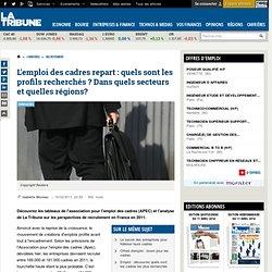 Emploi des cadres : les entreprises qui recrutent par type de poste, par secteur et par région en France