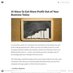 10 Ways To Get More Profit Out of Your Business Today