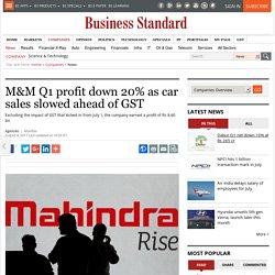 M&M Q1 profit down 20% as car sales slowed ahead of GST