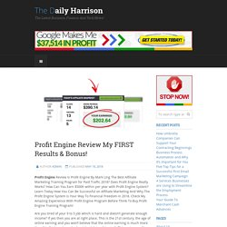 Profit Engine Review My FIRST Results & Bonus!