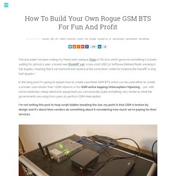 How To Build Your Own Rogue GSM BTS For Fun And Profit - Simone Margaritelli