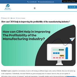 How can CRM help in improving the profitability of manufacturing industry?