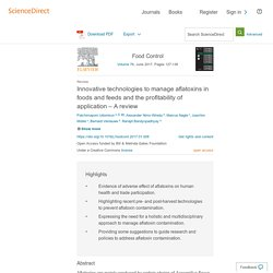 Food Control Volume 76, June 2017, Innovative technologies to manage aflatoxins in foods and feeds and the profitability of application – A review