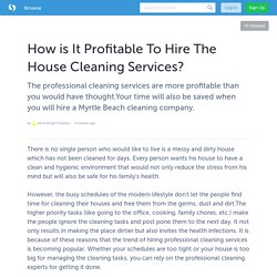 How is It Profitable To Hire The House Cleaning Services?
