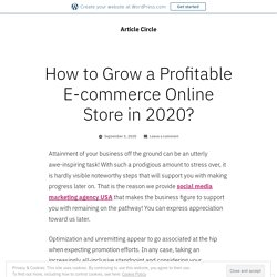 How to Grow a Profitable E-commerce Online Store in 2020? – Article Circle
