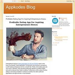 Appkodes Blog: Profitable Dating App For Aspiring Entrepreneurs-Howzu