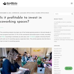 Is it profitable to invest in coworking spaces? - Goodworkscowork