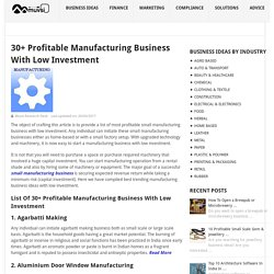 30+ Profitable Manufacturing Business With Low Investment