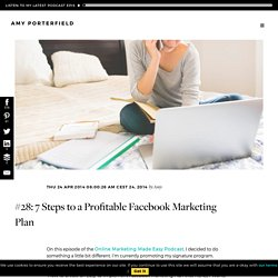 7 Steps to a Profitable Facebook Marketing Plan [Podcast]