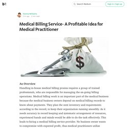 Medical Billing Service- A Profitable Idea for Medical Practitioner