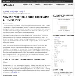 50 Most Profitable Food Processing Business Ideas