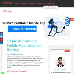 12 Most Profitable Mobile App Ideas for Startup