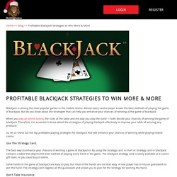 Profitable Blackjack Strategies to Win More & More