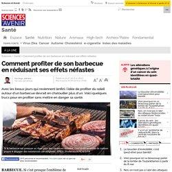 Comment profiter de son barbecue en minimisant ses effets néfastes