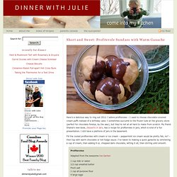Short and Sweet: Profiterole Sundaes with Warm Ganache