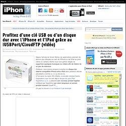 Profitez d'une clé USB ou d'un disque dur avec l'iPhone et l'iPad grâce au iUSBPort (vidéo) - iPhone 5, 4S
