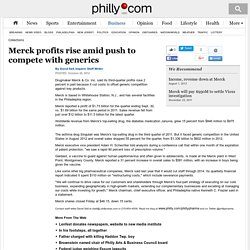 Merck profits rise amid push to compete with generics - philly-archives