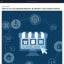 Tips To Access Higher Profits By Product Recommendation