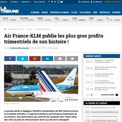 Air France-KLM publie les plus gros profits trimestriels de son histoire !
