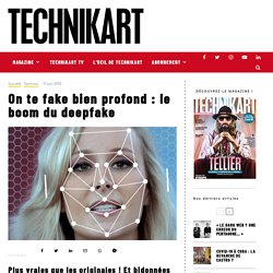 On te fake bien profond : le boom du deepfake - Technikart