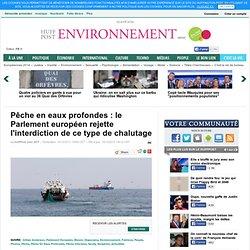 Pêche en eaux profondes : le Parlement européen rejette l'interdiction de ce type de chalutage