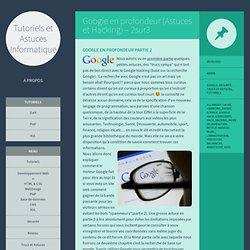 Google en profondeur (Astuces et Hacking) – 2sur3