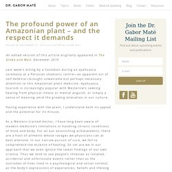 The profound power of an Amazonian plant – and the respect it demands - Dr. Gabor Maté